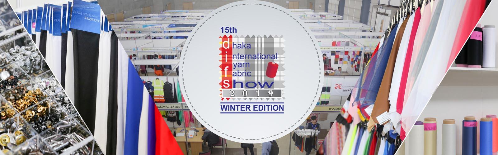 15th Dhaka International Yarn & Fabric Show 2019—Winter Edition